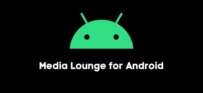 Media lounge for android